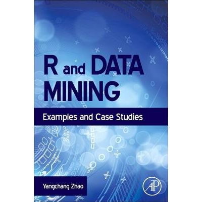 R And Data Mining - Examples And Case Studies