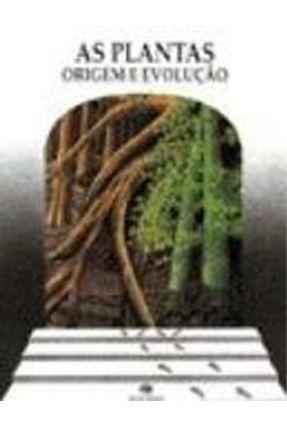 As Plantas - Origem e Evolucao