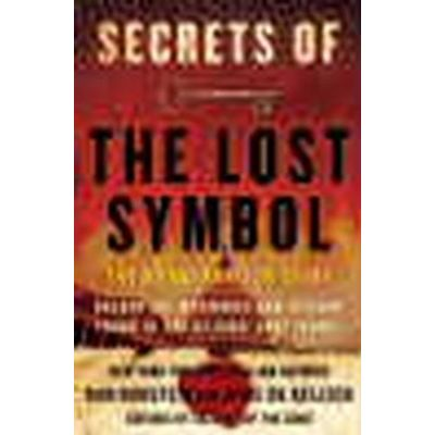 Secrets of the Lost Symbol - The Unauthorized Guide To the Mysteries Behind the da Vinci Code Sequel