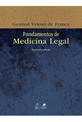 Edição antiga - Fundamentos de Medicina Legal - 2ª Ed. 2012 - Franca,Genival Veloso de | Hoshan.org