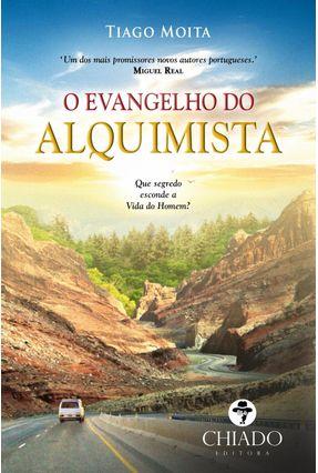 O Evangelho Do Alquimista - Moita,Tiago   Tagrny.org