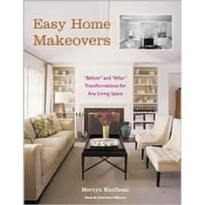 "Easy Home Makeovers: ""before"" And ""after"" Transformations For Any Living Space"