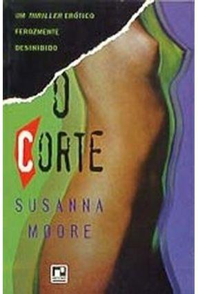 O Corte - Moore,Susanna | Tagrny.org