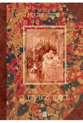 O Fim Dos Livros - Uzanne,Octave | Hoshan.org