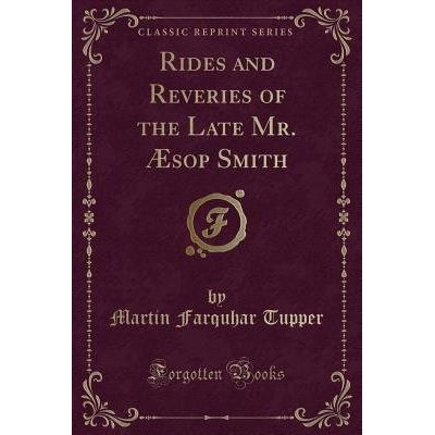 Rides And Reveries Of The Late Mr. Aesop Smith (Classic Reprint)
