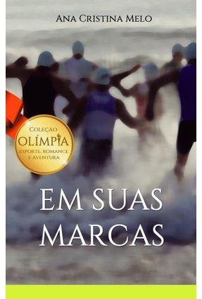 Em Suas Marcas - Col. Olímpia - Melo,Ana Cristina   Hoshan.org