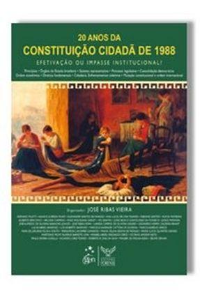 Usado - 20 Anos da Constituição Cidadã de 1988 - Efetivação ou Impasse Institucional ? - Vieira,Jose Ribas | Tagrny.org