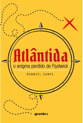 Atlântida - o Enigma Perdido de Flystwick - Sanpe,Ronnyel | Tagrny.org