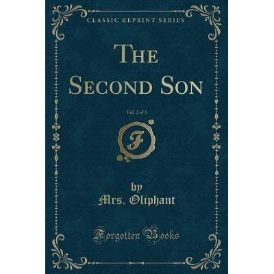 The Second Son, Vol. 2 Of 3 (Classic Reprint)