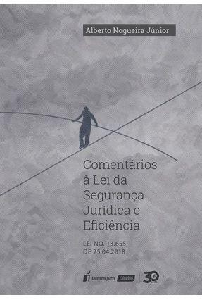 Comentários À Lei Da Segurança Jurídica E Eficiência - Nogueira Júnior,Alberto | Hoshan.org