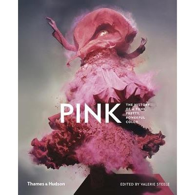Pink - The History Of A Punk, Pretty, Powerful Color
