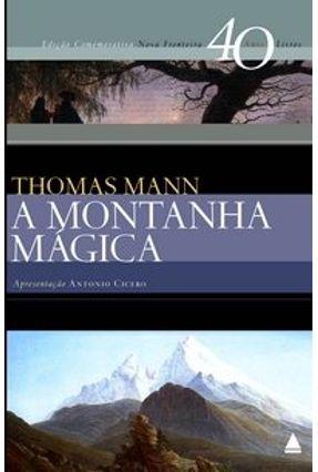 A Montanha Mágica - Coleção 40 Anos , 40 Livros - Mann,Thomas | Hoshan.org