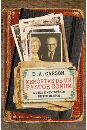 Memórias De Um Pastor Comum - Carson,D.A | Nisrs.org