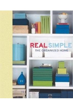 Real Simple - The Organized Home - Cronstrom,Kendell Real Simple Magazine   Tagrny.org