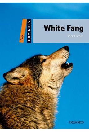 White Fang - Dominoes - 2ª Ed. - 2011 - London London | Hoshan.org