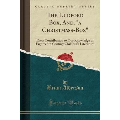 "The Ludford Box, And, ""A Christmass-Box"" - Their Contribution To Our Knowledge Of Eighteenth Century Children's Literatu"