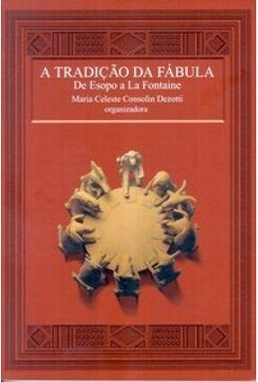 A Tradição da Fábula - Dezotti,Maria Celeste Consolin pdf epub