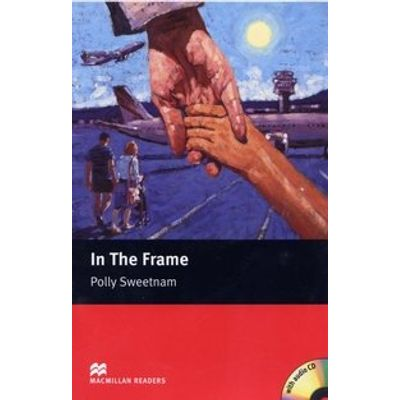 In The Frame - Macmillan Readers Starter - Book With Audio CD - New Edition