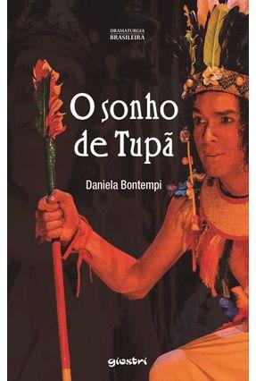 O Sonho de Tupã - Bontempi,Daniela pdf epub