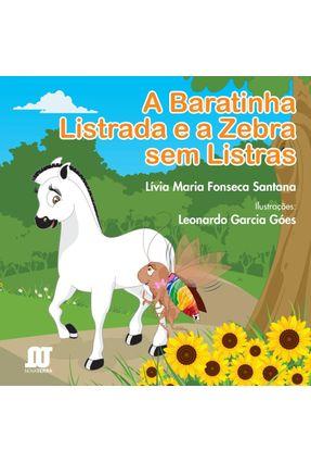 A Baratinha Listrada e A Zebra Sem Listras - Santana,Lívia Maria Fonseca | Nisrs.org