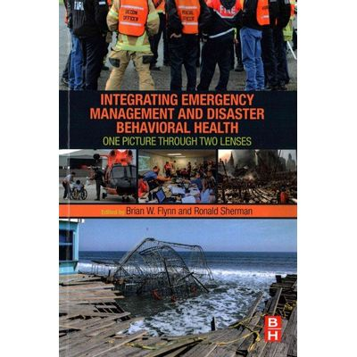 Integrating Emergency Management And Disaster Behavioral Health - One Picture Through Two Lenses