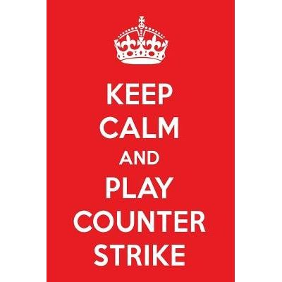 Keep Calm And Play Counter-Strike - A Designer Counter-Strike Journal