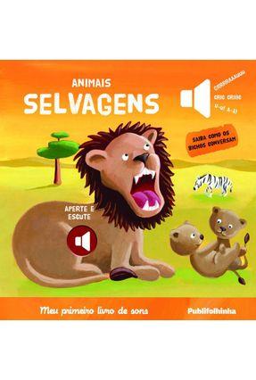 Animais de Selvagens - Col. Meu Primeiro Livro de Sons