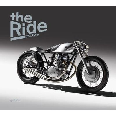 The Ride 2nd Gear - New Custon Motorcycles And Their Builders - Gentlemen Edition