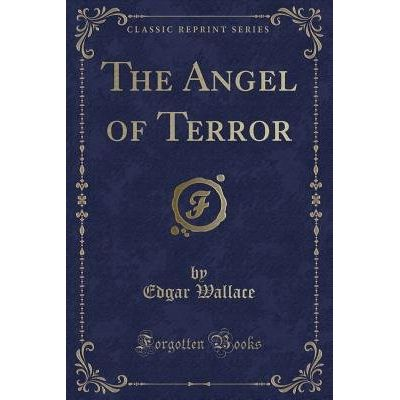 The Angel Of Terror (Classic Reprint)