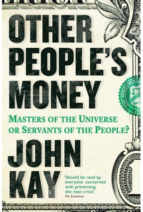 Other People's Money - Kay,John   Hoshan.org