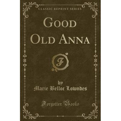 Good Old Anna (Classic Reprint)