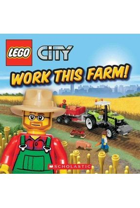 Lego City - Work This Farm! - Steele,Michael Anthony | Hoshan.org
