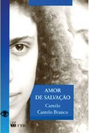 Amor de Salvação - Col. Grandes Leituras - Branco,Camilo Castelo | Hoshan.org