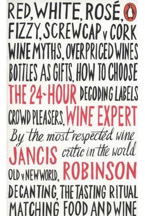 The 24 - Hour Wine Expert - Robinson,Jancis Robinson,Jancis | Hoshan.org