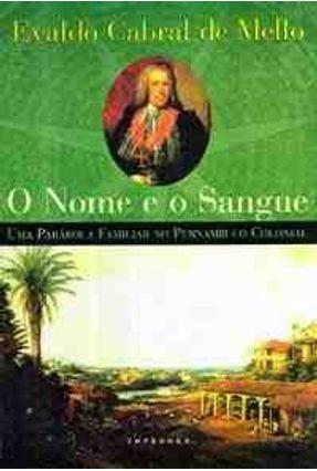 O Nome e o Sangue - Mello,Evaldo Cabral de pdf epub