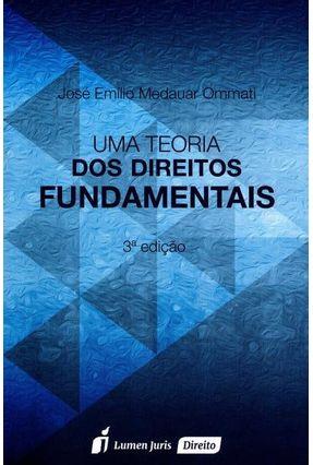 Uma Teoria Dos Direitos Fundamentais - 3ª Ed. 2016 - Ommatii,José Emílio Medauar | Tagrny.org