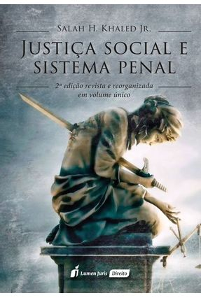 Justiça Social E Sistema Penal - 2ª Ed. 2018 - Khaled Junior,Salah Hassan | Tagrny.org