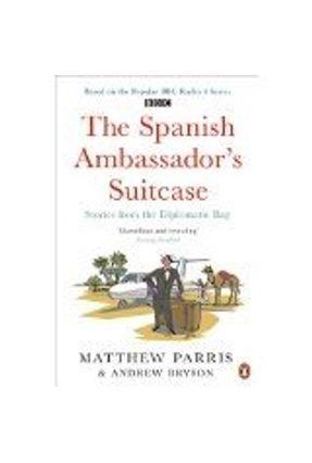 The Spanish Ambassador's Suitcase - Parris,Matthew | Hoshan.org