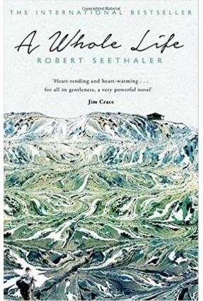 A Whole Life - Seethaler,Robert | Hoshan.org
