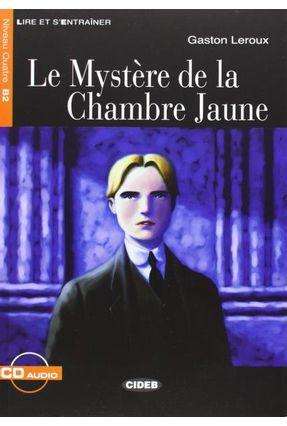 Le Mystère De La Chambre Jaune - Niveau 4 - Livre + CD - Leroux,Gaston Leroux,Gaston | Hoshan.org