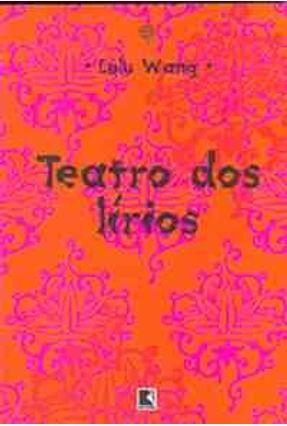 Teatro dos Lirios - Wang,Lulu   Hoshan.org