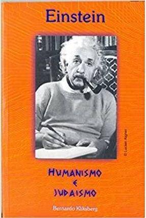 Einstein Humanismo E Judaismo - Bernardo Kliksberg | Hoshan.org