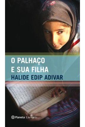 O Palhaço e Sua Filha - Adivar,Halide Edib Adivar,Halide Edib   Hoshan.org