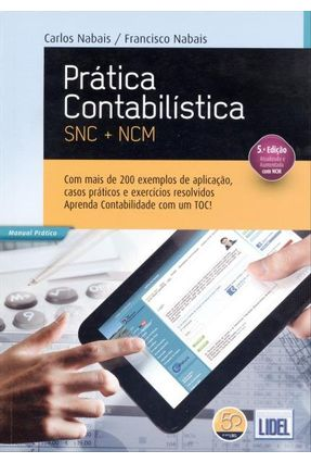 Prática Contabilística - Snc + Ncm - Manual Prático - 5ª Ed. 2013 - Nabais,Carlos Nabais,Francisco | Hoshan.org