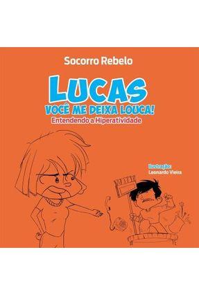 Lucas , Você Me Deixa Louca ! - Rebelo,Socorro | Nisrs.org