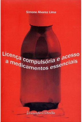 Licença Compulsória e Acesso a Medicamentos Essenciais - Lima,Simone Alvarez pdf epub