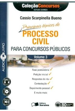 Principais Tópicos de Processo Civil para Conc. Públicos - Vol. 3 - Audiolivro - Col. Concursos