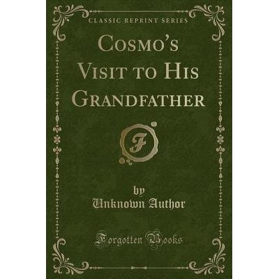 Cosmo's Visit To His Grandfather (Classic Reprint)