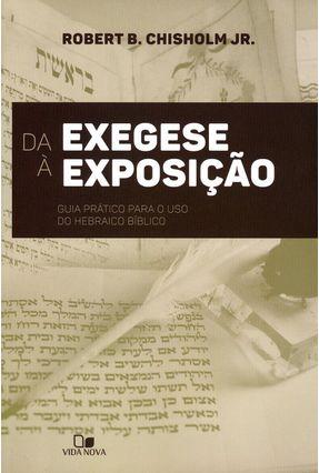 Da Exegese À Exposição - Guia Prático Para o Uso do Hebraico Bíblico - Chisholm,Robert B. pdf epub