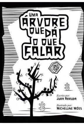 Uma Árvore Que Dá o Que Falar - 2ª Ed. 2016 - Jura Arruda | Tagrny.org